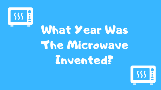 What Year Was The Microwave Invented? Title