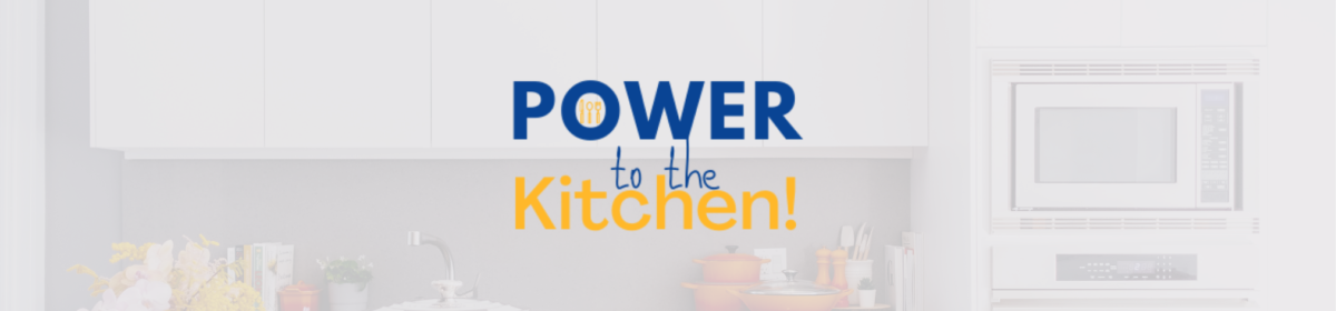 Power To The Kitchen