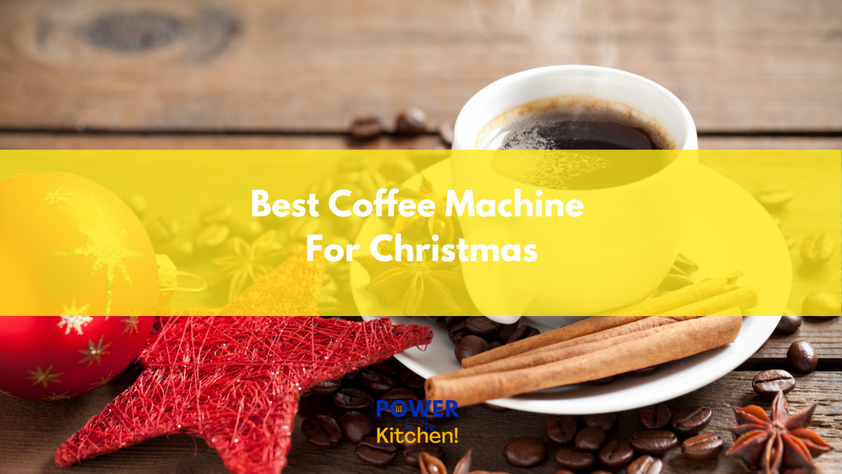 Best Coffee Machine For Christmas