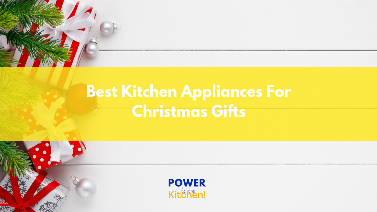 Best Kitchen Appliances For Christmas Gifts