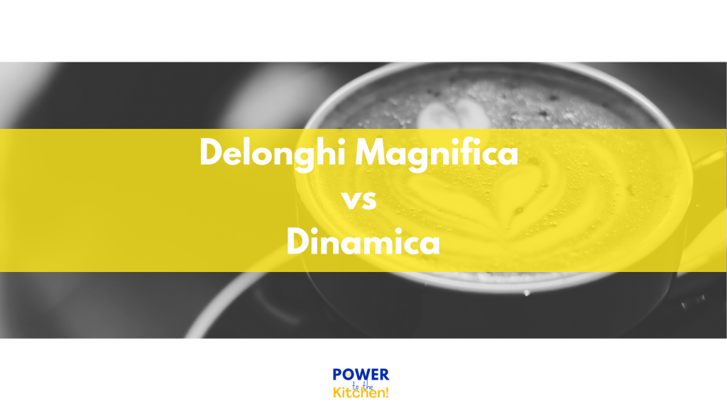 Delonghi Magnifica vs Dinamica: main image with title and coffee mug behind it
