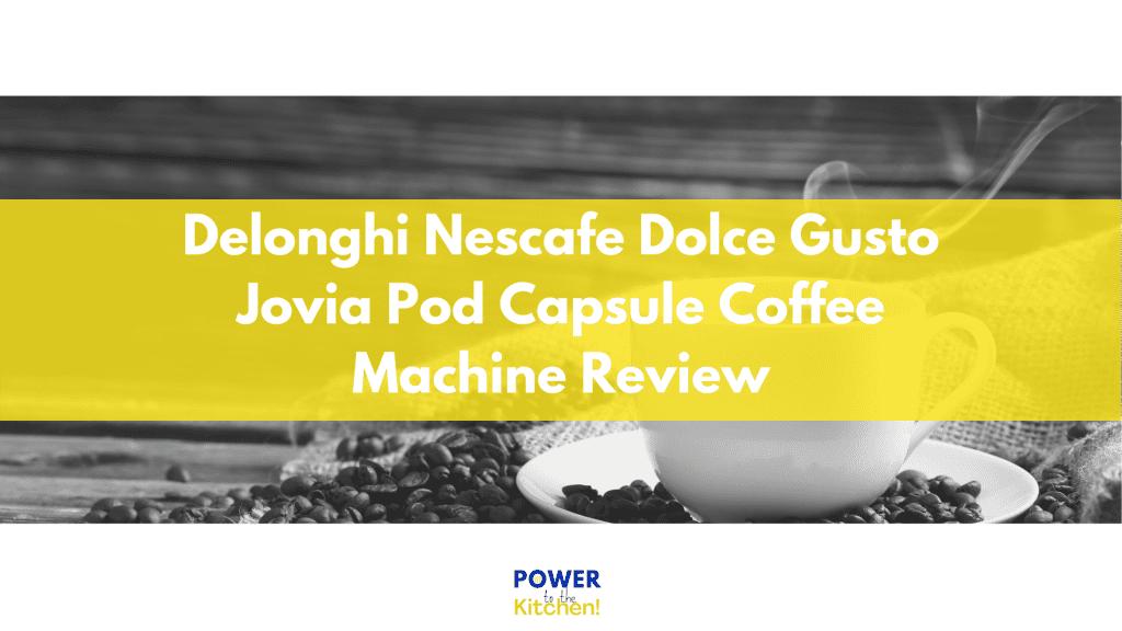 Delonghi Nescafe Dolce Gusto Jovia Pod Capsule Coffee Machine Review  Filename: Dolce Gusto Jovia